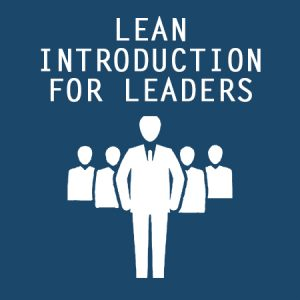 Lean Introduction for Leaders, Lean Introduction Leaders